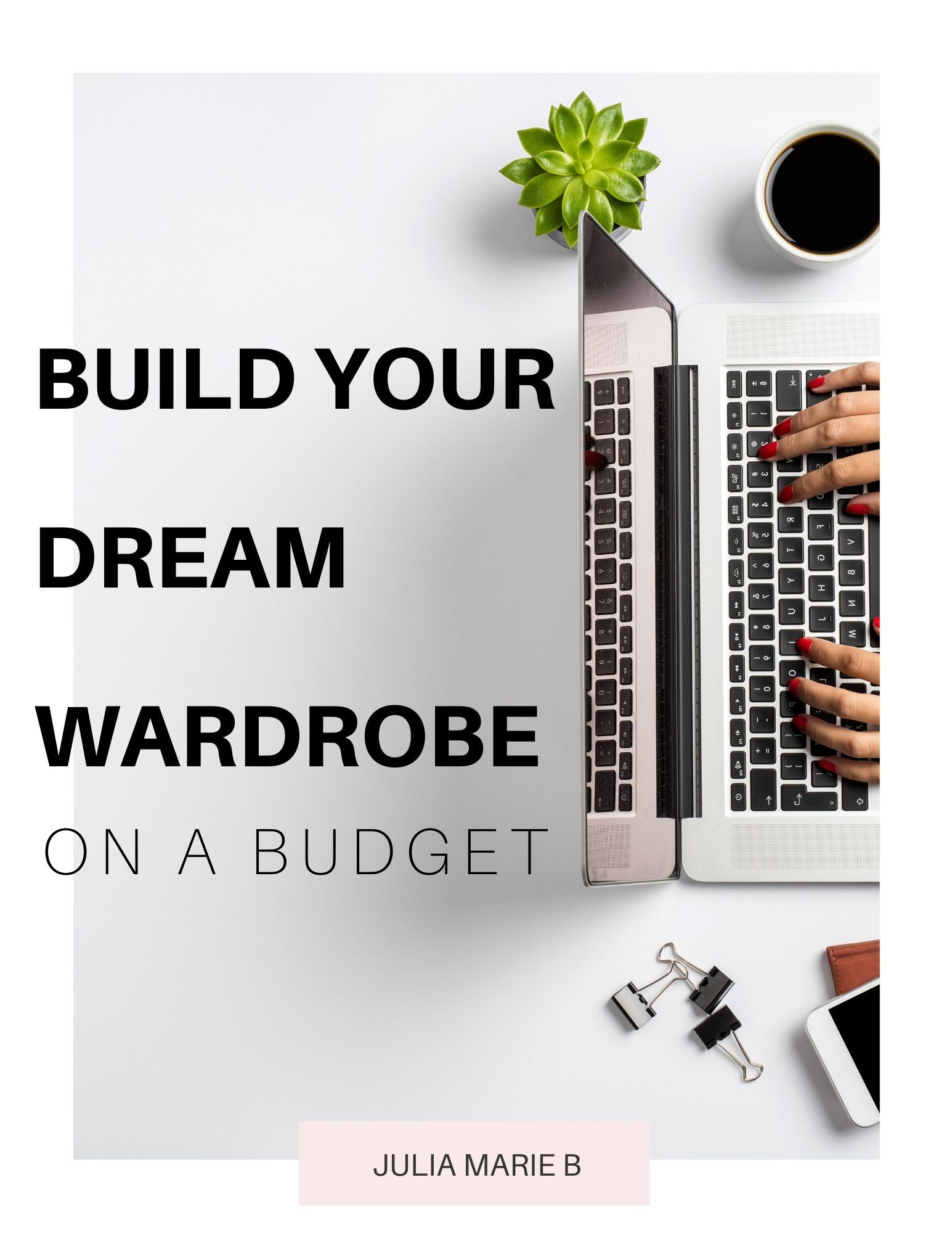 BUILD YOUR DREAM WARDROBE