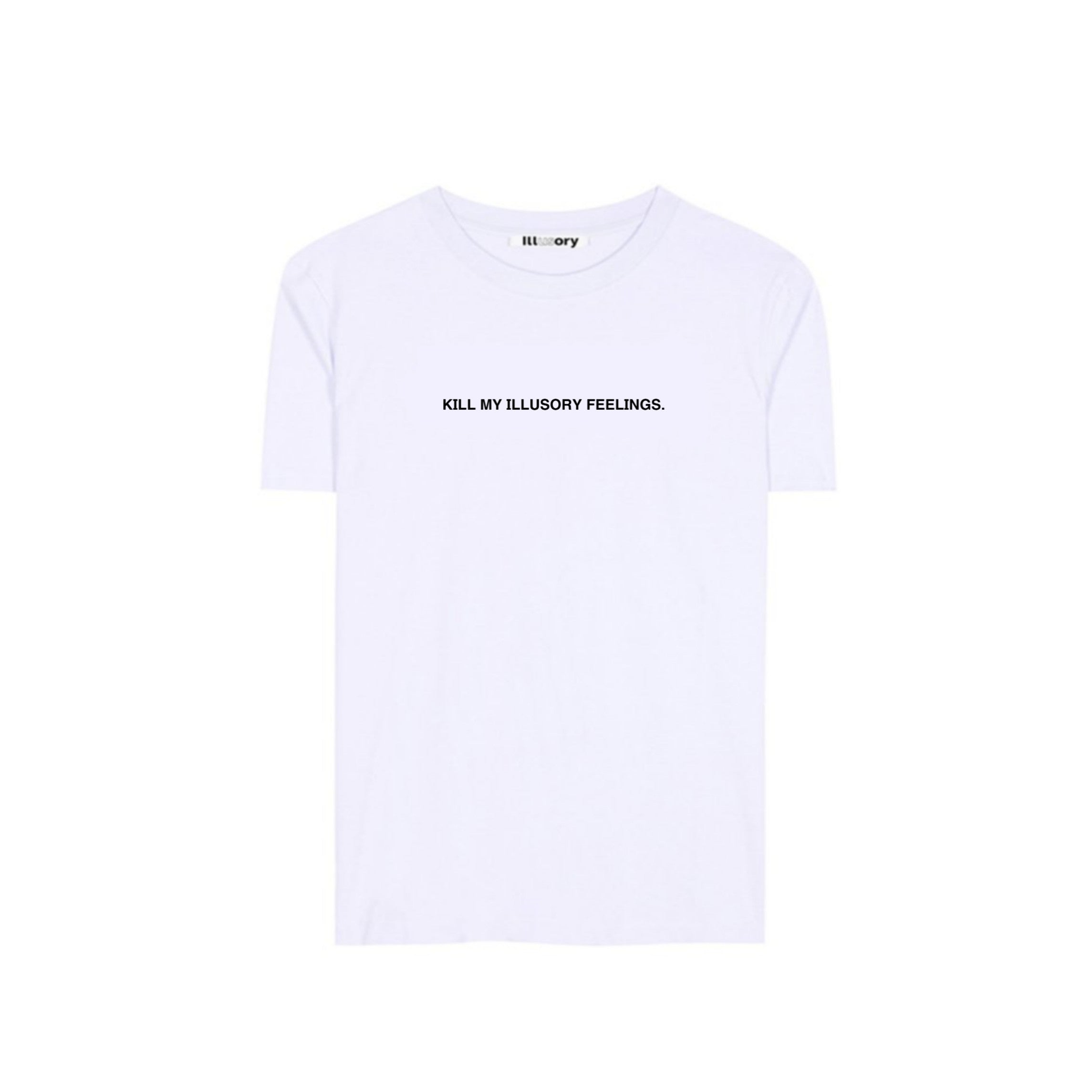 """KILL ILLUSORY FEELINGS"" TEE"