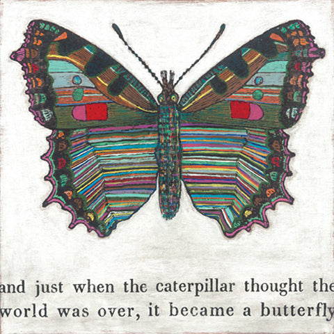 "Butterfly Art is an intricate art piece that shows a large butterfly with jewel tones followed with print below that says ""and just when the caterpillar thought the world was over, it became a butterfly"" set on a neutral background 36"" x 26"""