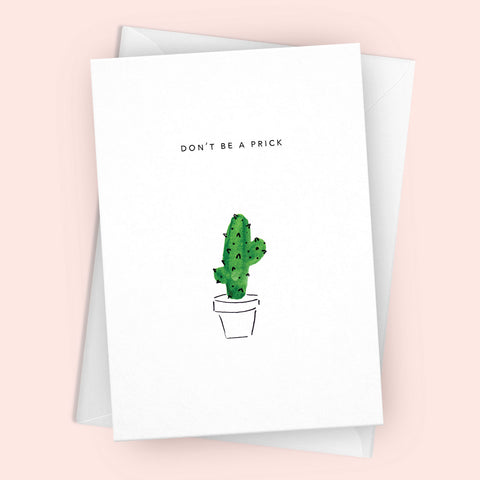 'Don't Be A Prick' Greetings Card
