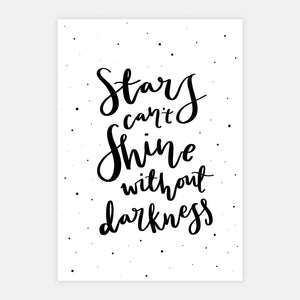 'Stars Can't Shine Without Darkness' Screen Print