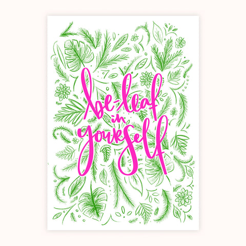 'Be-Leaf In Yourself' Print