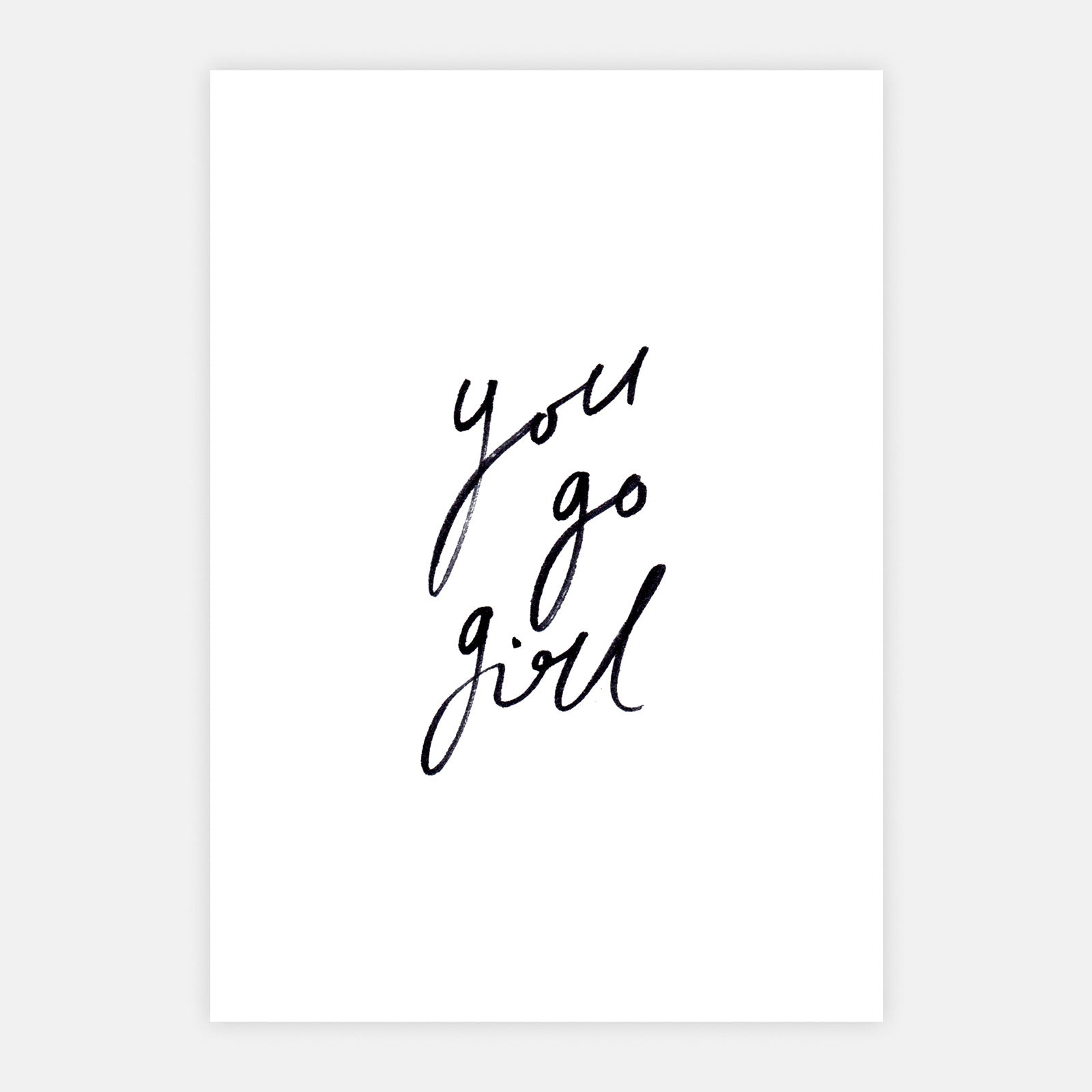 'You Go Girl' Print