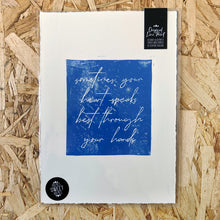Load image into Gallery viewer, The Estelle • Sometimes Your Heart Speaks Best Through Your Hands Quote Original Lino Print A4 BLUE