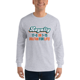 Loyalty (17-0 or 1-15) Dolfan 4 Life Long Sleeve T-Shirt