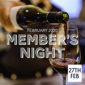 27th February 2020 - Member's Night Tasting (£5 for Members)