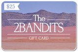 Gift Card -  - The 2 Bandits - 2