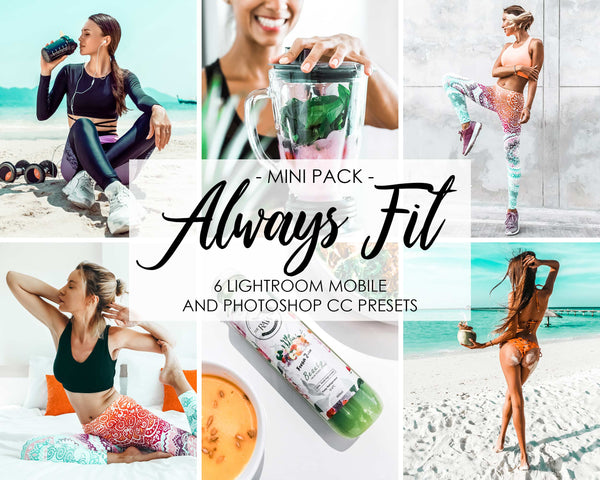 Always Fit Presets For Lightroom Mobile And Photoshop