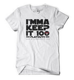 KEEP IT 100 T-Shirt (Adult)