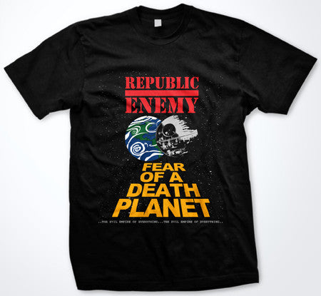 RePublic Enemy  Fear of a Death Planet Star Wars Mashup T-Shirt