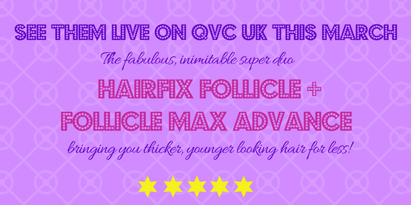 Hairfix Follicle Plus Anti-Age and Hairfix Follicle Max Advance QVC UK March