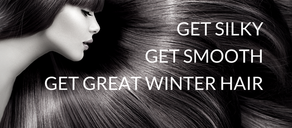 Get Silky, Get Smooth, Get Gorgeous Winter Hair