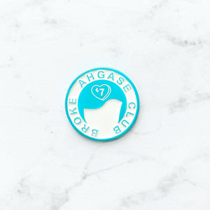 Broke Ahgase Club Pin