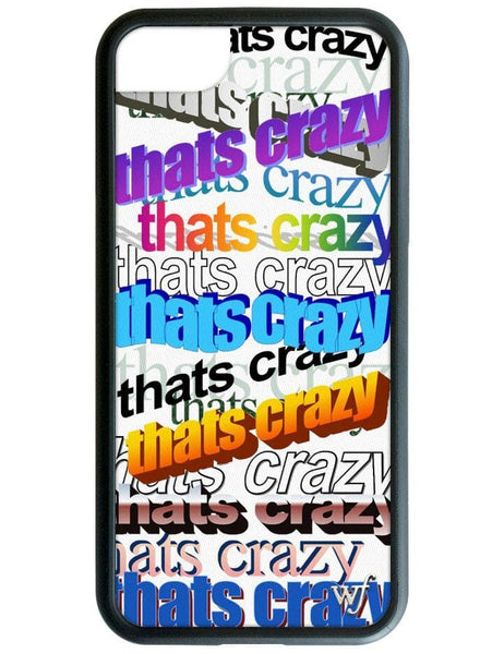 Thats Crazy iPhone 6/7/8 Case
