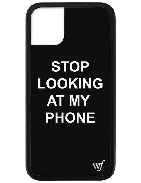 Stop looking at my phone iPhone 11 Case