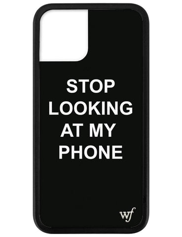 Stop looking at my phone iPhone 11 Pro Case