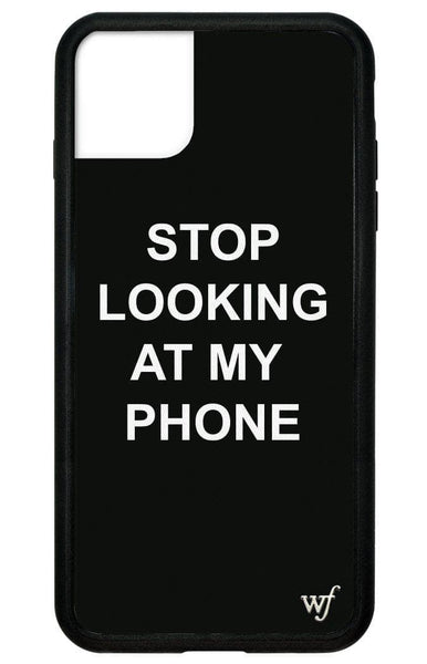 Stop looking at my phone iPhone 11 Pro Max Case