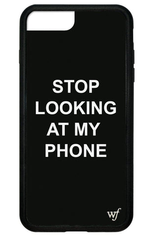 Stop looking at my phone 6+/7+/8+ Plus Case