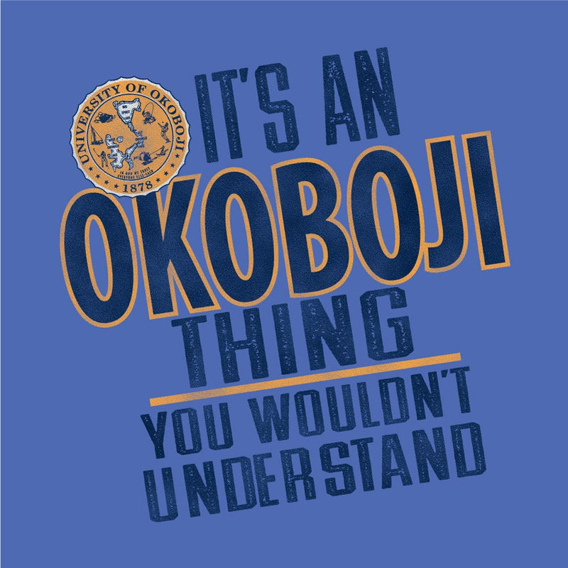 It's An Okoboji Thing - You Wouldn't Understand (Deep Forte)