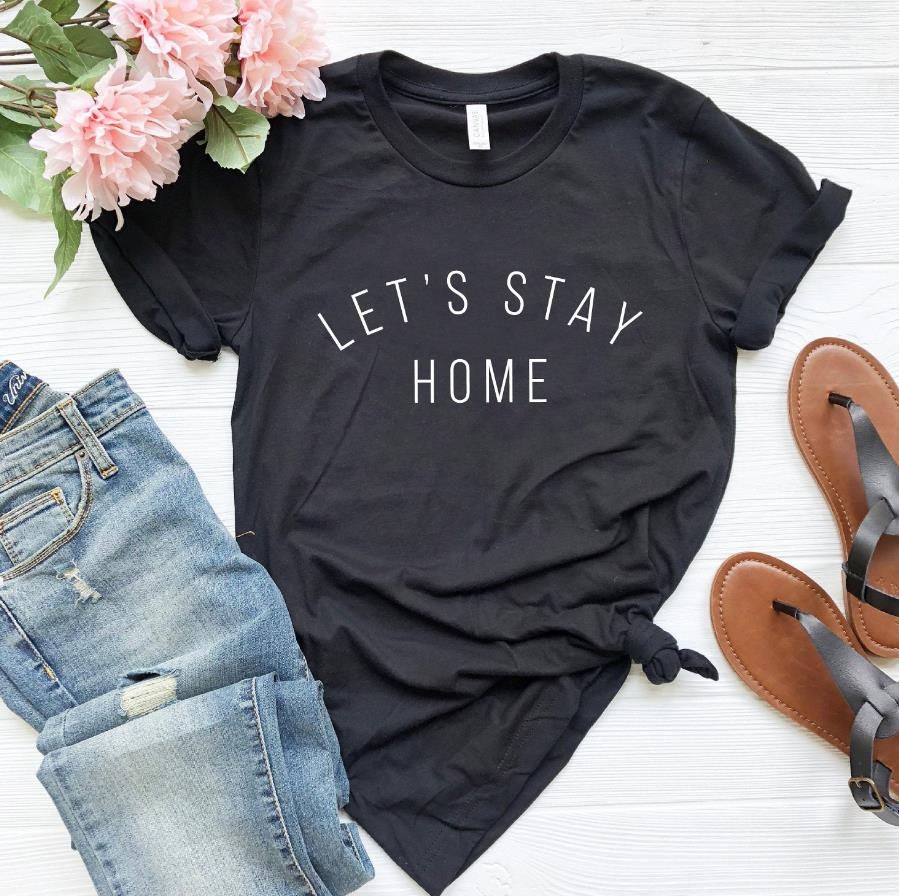 Let's Stay Home  Cotton  tshirt