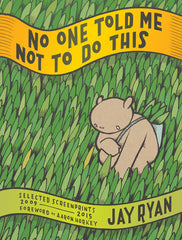 No One Told Me Not To Do This (book)