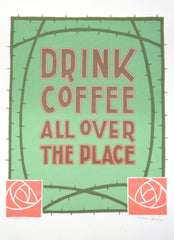 Drink Coffee All Over The Place