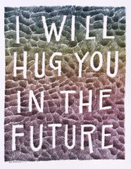 I Will Hug You In The Future