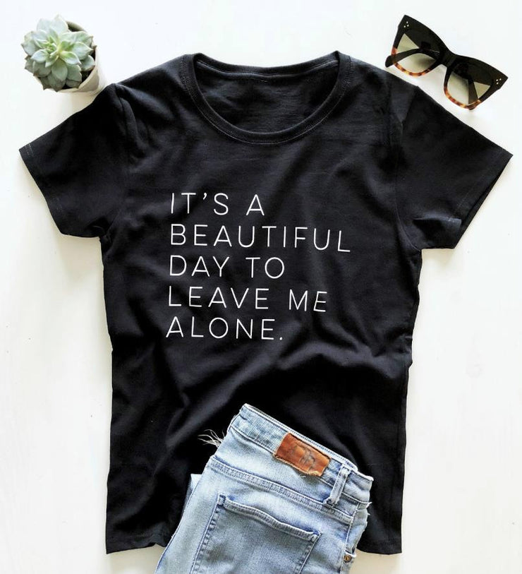 It's a Beautiful Day to Leave Me Alone Women Funny T Shirt - WINK EYELASH BAR & MAKEUP STUDIO