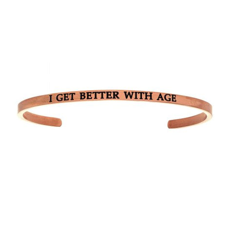 "Intuitions "" I Get Better With Age"" Cuff Bracelet - Victoria's Jewelry"