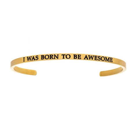 "Intuitions "" I Was Born To Be Awesome"" Cuff Bracelet - Oak Ridge Jewelers"