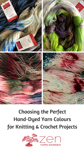Choosing the Perfect Hand Dyed Yarn Colours for Knit and Crochet Projects