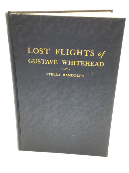 "1937 ""Lost Flights of Gustave Whitehead"" by Stella Randolph Early Aviation/Aeronautics Book Before the Wright Brothers Vintage Books"