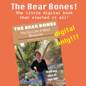 Eat Like a Bear! Blueprint for Weight Loss: The Bear Bones (Digital Only)