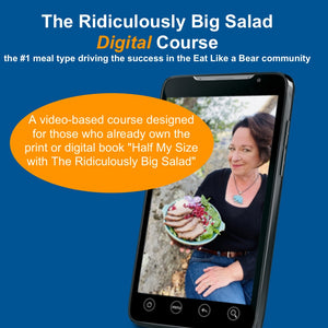 "Eat Like a Bear! ""Ridiculously Big Salad"" Digital Course (Digital Only)"