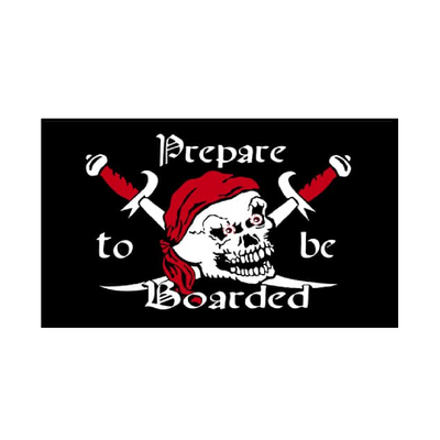 Prepare To Be Boarded Flag - Life's a breeze GB Ltd