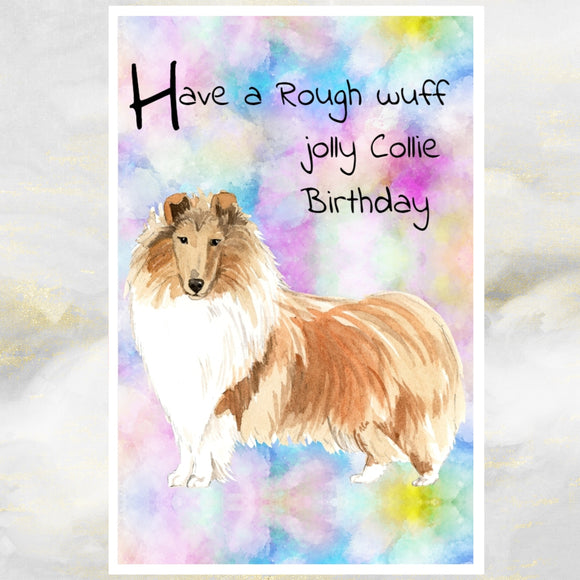 Rough Collie Dog Greetings Card, Funny Dog Greetings Card, Rough Collie Dog Card,  Dog Birthday Cards, Rough Collie Dog, Dog Cards, Dog.
