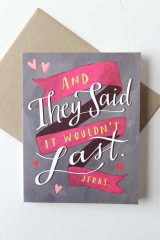 And They Said It Wouldn't Last Love Greeting Card