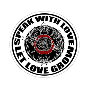 Speak with Love, Let Love Grow Sticker