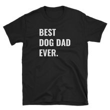 Load image into Gallery viewer, Best Dog Dad Tee