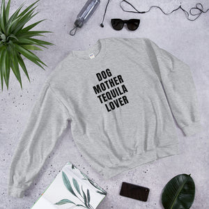 Dog Mother Tequila Lover Sweatshirt
