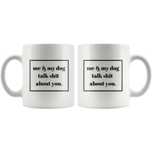 Load image into Gallery viewer, We Talk Sh*t About You Mug