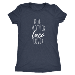 Dog Mother Taco Lover Tee