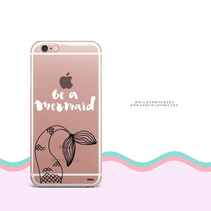 'Be A Mermaid' Phone Case
