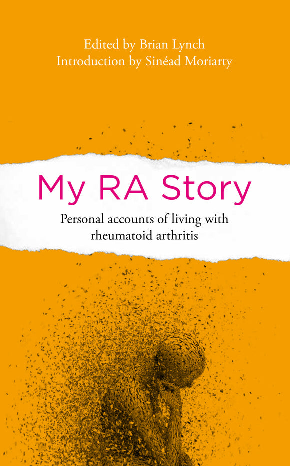 My RA Story: personal accounts of living with rheumatoid arthritis