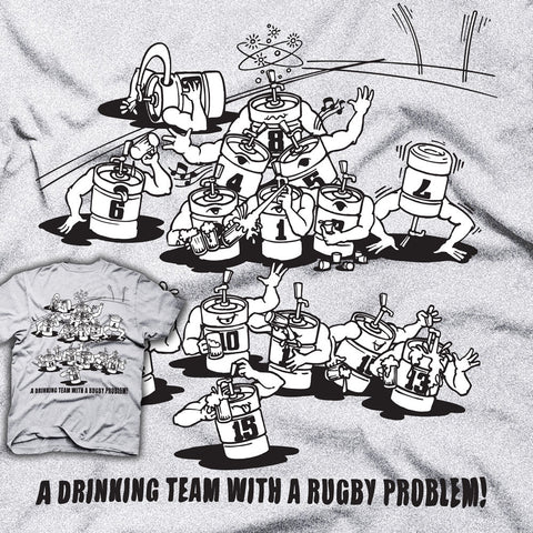 A Drinking Team With a Rugby Problem T-shirt