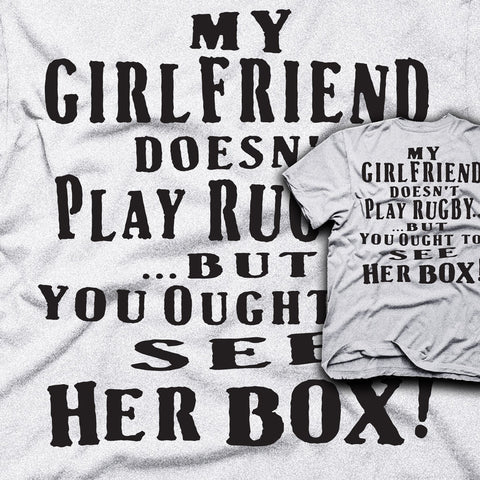 My Girlfriend Doesn't Play Rugby... T-shirt