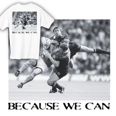Because We Can Rugby T-shirt