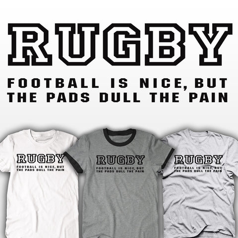 Football Pads Dull The Pain Rugby T-shirt