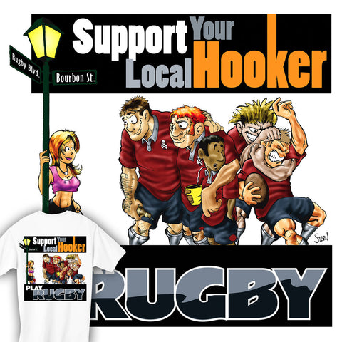 Support Your Local Hooker Play Rugby T-shirt