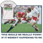 This Would be REALLY Funny if Not Me Rugby T-shirt